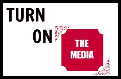 turn-on-the-media